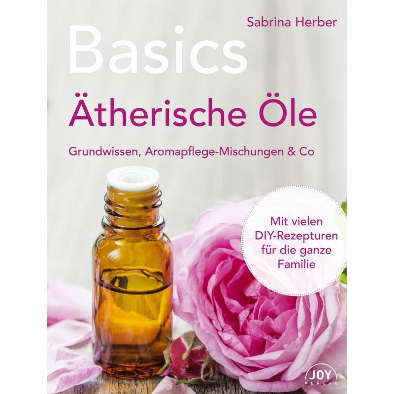 Basics Ätherische Öle
