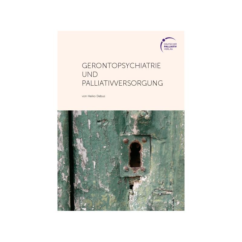 Gerontopsychiatrie und Palliativversorgung