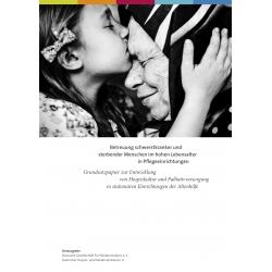 Betreuung schwerstkranker und sterbender Menschen im hohen Lebensalter in Pflegeeinrichtungen