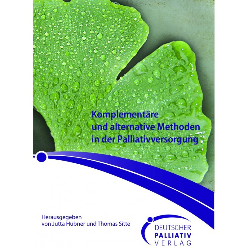 Komplementäre und alternative Methoden in der Palliativversorgung