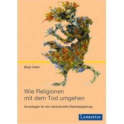 Wie Religionen mit dem Tod...
